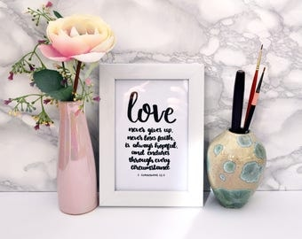Love Never Gives Up  - Printable - 1 Corinthians 13 - Scripture Art - Christian Gifts - Bible Verse - Caligraphy