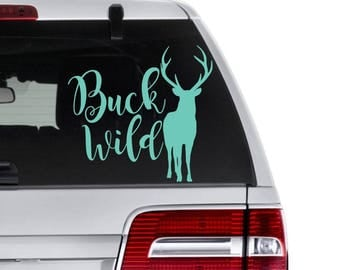Buck Wild Decal, Deer Decal, Buck Decal, Hunting Decal, Wild Life Decal, Hunter Gift, Hunting Truck Decal, Girly Hunting Decal, Car Decals
