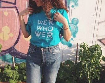 We R Who We R gender-less short sleeve t-shirt // turquoise, Summer, Unisex clothing