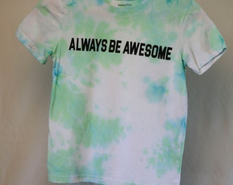 Size 8  - Always be Awesome - Ready To Ship - Unisex - Children - Kids - Iced Tie Dyed T-shirt - 100% Cotton - FREE SHIPPING within Aus