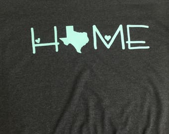 "Custom women's  shirt With either ""love"" or """"home"" with Texas"