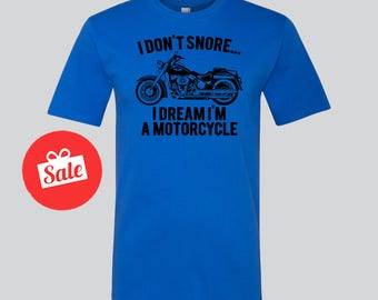 I Don't Snore I Dream I'm A Motorcycle Mens Shirt. Father's Day Gift. Father's Birthday Present. Papa Bear Shirt [N0125,N0124]