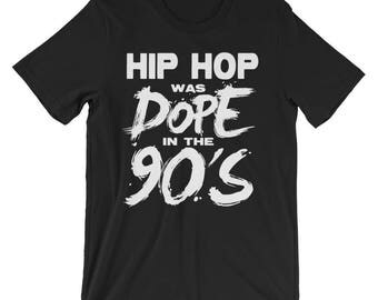 Hip Hop was DOPE in the 90's T Shirt