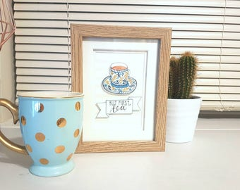 But first, tea - Gorgeous Original Watercolour Painting - Framed Art - Illustration with Cute Quote
