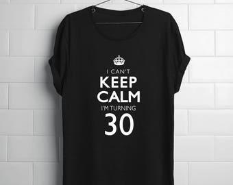 30th birthday| husbands 30th| wifes 30th| girlfriends 30th| boyfriends 30th| moms 30th| 30th birthday shirts| 30th t shirts| Keep Calm 30