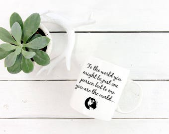 Romantic Theme Mug - To Me You Are The World…