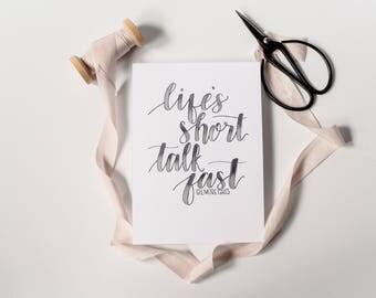 Life's Short Talk Fast Print; Gilmore Girls Print; Gilmore Girls Quote; Gilmore Girls Decor; Funny Print