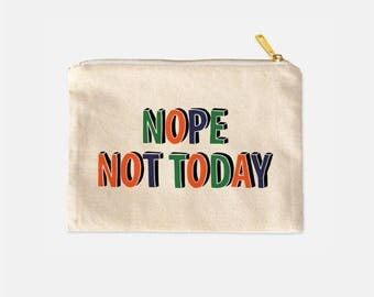 Nope Not Today Cosmetic Pouch, Makeup Travel Case, Nope Makeup Pouch, Cotton Canvas Cosmetic Bag, Tumblr Aesthetic, Cute Makeup Bag, 9.5 x 7