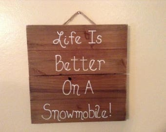 Life Is Better On A Snowmobile Hanging Wood Pallet Sign