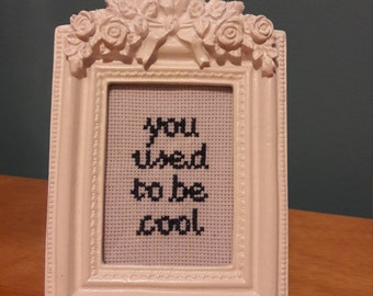 You used to be cool completed cross stitch, friend birthday gift, partner gift, funny subversive