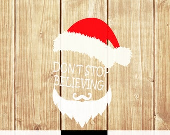 Christmas SVG Cut File Don't Stop Believing svg Santa hat merry christmas winter holiday silhouette cricut cut file digital download