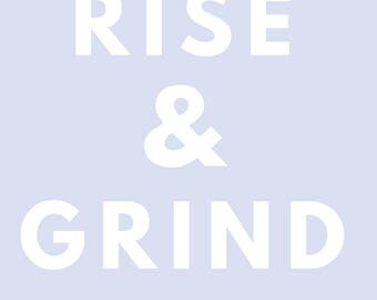 Rise & Grind Digital Download