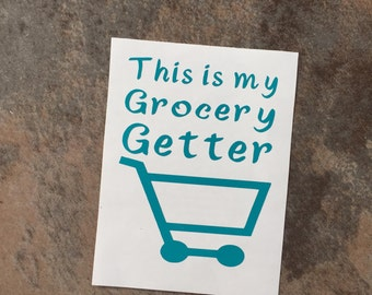 This Is My Grocery Getter Decal | Mom Decal | Car Decal| FREE SHIPPING