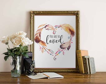 Tribal Nursery decor, You Are So Loved Print, Feather art print,You Are So Loved Wall Art,Watercolor Love Print,Love Quote, baby shower gift