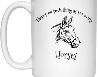There's No Such Thing As Too Many Horses | Cute Horse Coffee Cup | Gift For Horse Lovers |
