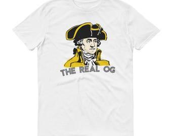 The Real OG President George Washington Short-Sleeve T-Shirt