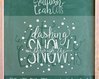 Dashing Through the Snow-- SVG, PNG, Jpeg, DXF cut file for Silhouette, Cricut -- Instant Download Clipart - Hand Lettered, Hand Drawn