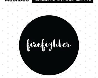 Firefighter Svg Files, Jobs Svg, Profession SVG,Monogram Svg,Silhouette Cricut Vector Cut Vinyl Sign Custom Tshirt Tote Mug Iron On Transfer