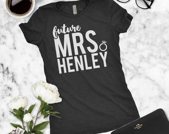 Future Mrs Shirt | Custom Bride Shirt | Personalized Last Name | Customized Bride To Be Last Name | Engagement Gift | Bridal Shower T-Shirt