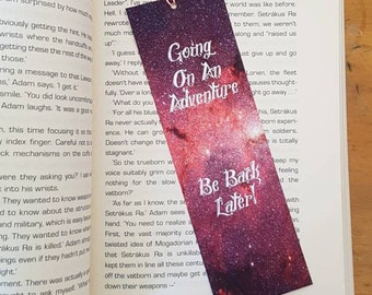 Going on an adventure. Be back later. Bookmark and tassel. Laminated bookmark