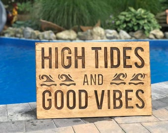 High Tides and Good Vibes Sign