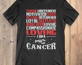 Cancer Zodiac T-Shirt Gift: Strong Hard Working Reliable Selfless Dedicated Loving I Am A Cancer