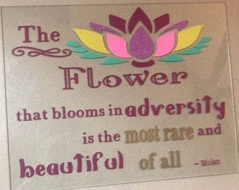 Mulan Vinyl Decal Quote The Flower that Blooms in Adversity