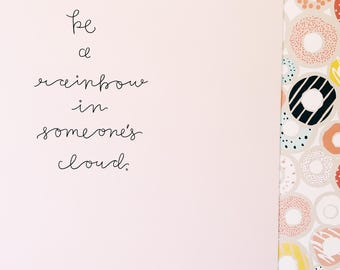 Try to be a Rainbow in Someone's Cloud | Modern Calligraphy | Original Print | Home Decor | Blush Pink Art | Girl Boss | Gallery Wall Art