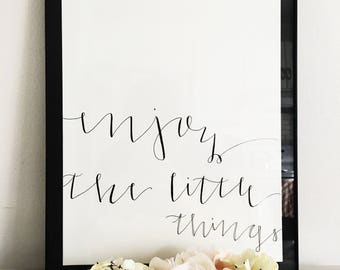 Enoy the Little Things | Modern Calligraphy Print | Calligraphy Art | Handmade | Wall Art | Home Decor | Original Print | Gallery Wall Art