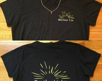 Matthew 5:14 Front and Back, Be the Light, Women's T Shirt // Women's Christian Shirt, Christian T Shirt, Front & Back Shirt, Sunburst