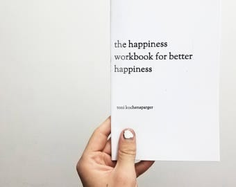The Happiness Workbook for Better Happiness