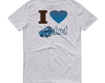 I Love 4x4 Short-Sleeve T-Shirt, I Heart 4x4 Shirt Gift, Four Wheelin