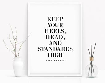 Coco Chanel Quote - Keep Your Heels, Head and Standards High - Typography Black & White Print - Multiple Sizes Available - Wall Art