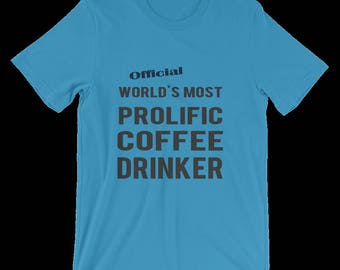 Coffee Lover's Tshirt, A Great Coffee Drinker Gift for Men or Women. Humorous Gift for Husband, Boyfriend, Wife, Girlfriend. Funny Mom Shirt