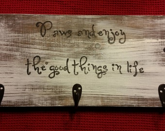 Paws and Enjoy the Good Things in Life- Pet leash holder, rustic, farmhouse, wood pallet sign
