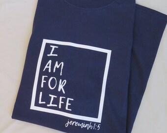 I am for Life Shirt