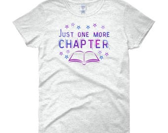 One More Chapter Bibliophile Tee   Cute Bookish Gift Best Book Lover Gift   Bibliophile Tshirt Book Chapter Gift   Women's Sizes S-3X