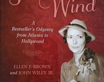 Margaret Mitchell's Gone With the Wind: A Bestseller's Odyssey from Atlanta to Hollywood by Ellen Brown