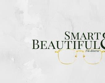 Smart & Beautiful