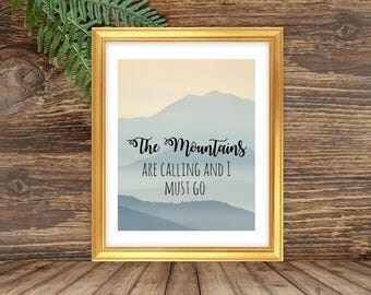 Printable art, The Mountains are Calling and I must Go, Inspirational Quotes, Motivational Prints, Calligraphy