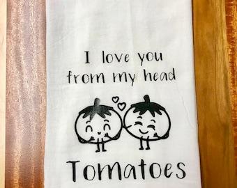 I Love You - Flour Sack Towel, Funny, Kitchen Towel, Tea Towel, Cotton Towel