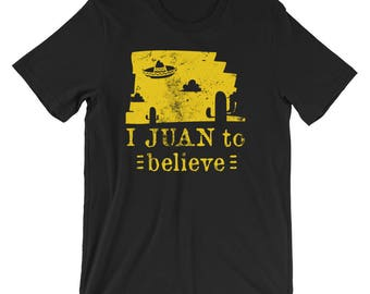 I Juan To Believe UFO Alien Mexican T-Shirt