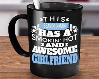 This Beard Man Has A Smoking Awesome Girfriend- Beard Mug, I like His Beard, Funny Beard Mug, I Like His Beard Mug, I Love Beards Coffee Mug