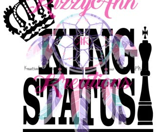 King Status, Svg Cut File, Valentine's Day, Birthday, Father's Day, Cricut, Cameo Silhouette, T-shirt, Decal, Cup Decal,