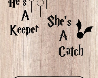 He's A Keeper SVG, She's A Catch SVG, Harry Potter Inspired, Cricut File, Silhouette, Create Your Own Cups, Boyfriend, Girlfriend, svg