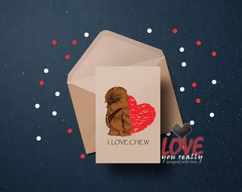 Star Wars   I Love Chew   (Chewbacca) Valentines Birthday Love Greeting  Card A5