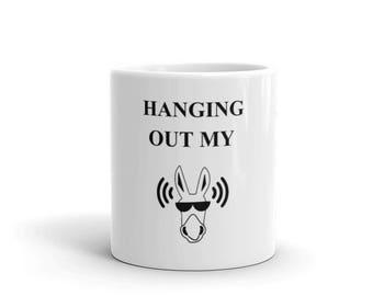 Hanging Out My Ass Hangover Coffee Tea Hot Chocolate Mug