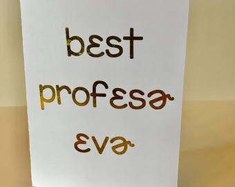 Best Professor Ever (SLP or Linguist Greeting Card)
