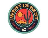 """The West is Best : 3"""" Vinyl Sticker"""