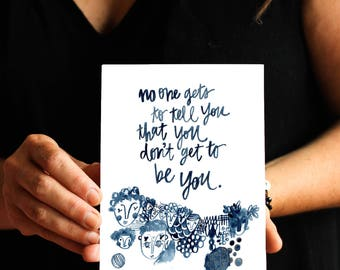 be you - 5 x 7 inches - no one gets to tell you that you don't get to be you